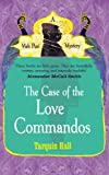 Front cover for the book The Case of the Love Commandos by Tarquin Hall