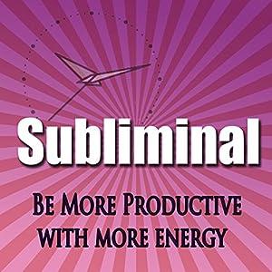 Be More Productive Subliminal Speech