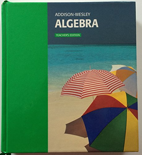 Addison Wesley Algebra Teacher's Edition -