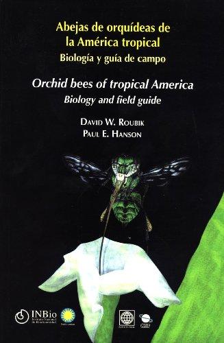 Abejas de orquídeas de la América tropical: Biología y guía de campo / Orchid Bees of Tropical America: Biology and Field Guide