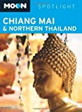 Moon Spotlight Chiang Mai & Northern Thailand by Suzanne Nam front cover
