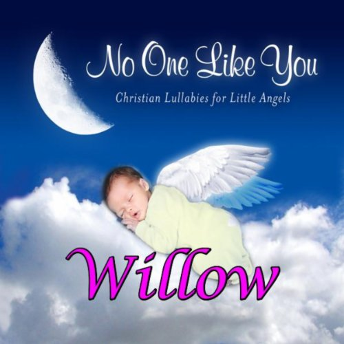 No One Like You - Christian Lullabies for Little Angels: Willow