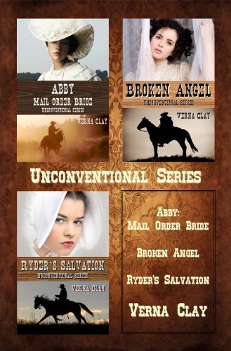 Unconventional Series Collection (Abby: Mail Order Bride Broken Angel Ryder's Salvation) Verna Clay