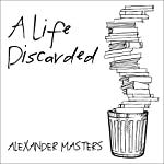 A Life Discarded: 148 Diaries Found in the Trash | Alexander Masters