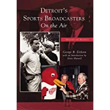 Detroit's Sports Broadcasters: On the Air (Images of Sports: Michigan)