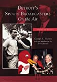 Detroit's Sports Broadcasters, George B. Eichorn, 0738531669