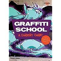Graffiti School: A Student Guide And Teachers Manual