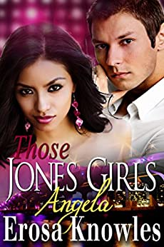 Those Jones Girls, Angela by [Knowles, Erosa]