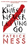 The Knife Of Never Letting Go (Turtleback School & Library Binding Edition)