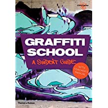 Graffiti School: A Student Guide And Teachers Manual