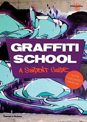 Graffiti School: A Student Guide and Teacher Manual [Christoph Ganter] (Tapa Blanda)