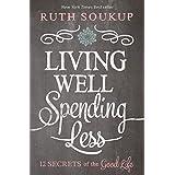 Living Well Spending Less: 12 Secrets of the Good Life