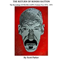 THE RETURN OF RONDO HATTON - The Recordings of FRANK ZAPPA Volume 5 1974-1975