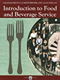 Introduction to Food and Beverage Service, Graham Brown, 0582357756