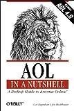 AOL in a Nutshell: A Desktop Guide to America Online (In a Nutshell (O'Reilly))