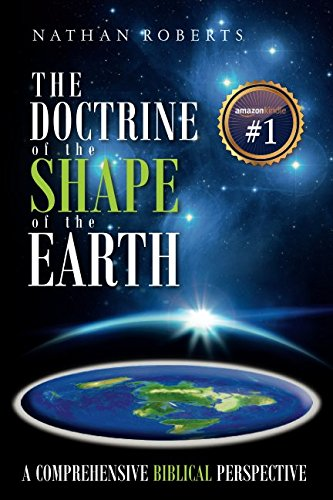 Domed Shape - The Doctrine of the Shape of the Earth: A Comprehensive Biblical Perspective