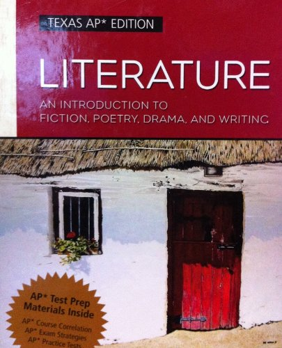 An Introduction to Fiction, Poetry, Drama, and Writing. Texas AP* Edition