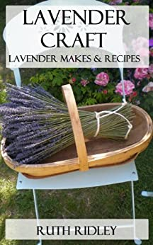 Lavender Craft (Dried flowers Book 1) by [Ridley, Ruth]