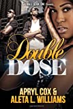 Double Dose, Aleta Williams and Apryl Cox, 1492225975