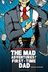 The Mad Adventures of a First-time Dad Paperback