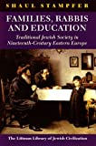 Families, Rabbis, and Education, Shaul Stampfer, 1874774854