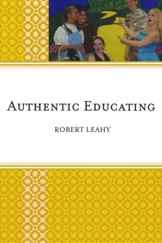 Authentic Educating: Solutions for a World at Risk