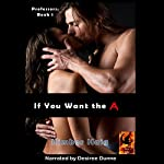 If You Want the A: The Professors, Book 1 | Kimber Haig