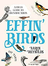 Effin' Birds: A Field Guide to Identifica