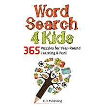 Word Search for Kids: 365 Amazing Puzzles for Year-Round Learning and Fun! (Word Search Puzzle, Word Find, Word Seek Book 1)