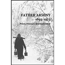 Father Arseny, 1893-1973: Priest, Prisoner, Spiritual Father