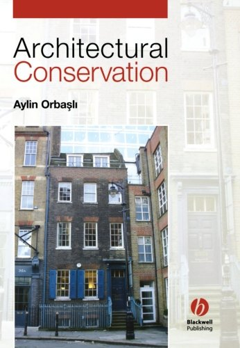 Architectural Conservation: Principles and Practice by Wiley-Blackwell