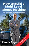 NEW Completely Revised 4th Edition - Build Your Own Cash Flow Machine!  In this landmark book, Randy Gage the world's preeminent expert on Network Marketing reveals how you can generate ongoing passive income and create complete financial fre...