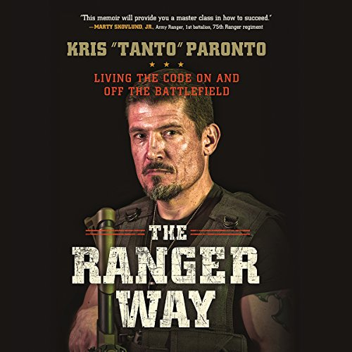 The Ranger Way: Living the Code on and off the Battlefield by Unknown