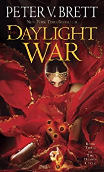 The Daylight War: Book Three of The Demon Cycle (The Demon Cycle Series 3) by [Brett, Peter V.]
