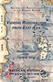 img - for Viewing Regionalisms from East Asia (Regions and Regionalisms in the Modern World) book / textbook / text book