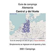 Répertoire de campings ALLEMAGNE CENTRALE et du NORD (avec coordonnées géographiques et cartes détaillées) (French Edition)