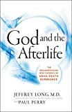 img - for God and the Afterlife: The Groundbreaking New Evidence for God and Near-Death Experience book / textbook / text book