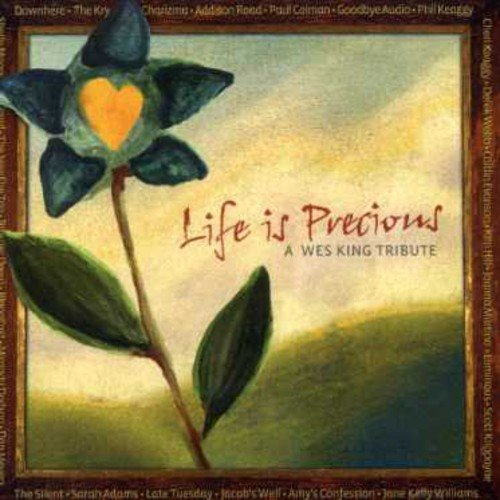 Life Is Precious: A Wes King Tribute Album Cover