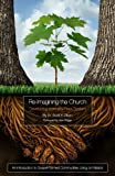 Re-Imagining the Church: Developing a Healthy Root System: An Introduction to Gospel-Formed Communities Living on Mission