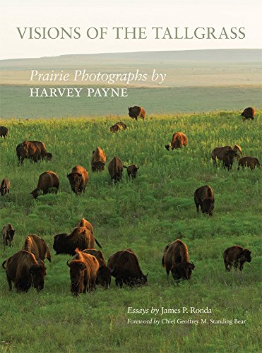 Visions of the Tallgrass: Prairie Photographs by Harvey Payne (The Charles M. Russell Center Series on Art and Photography of the American West)