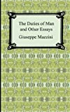 The Duties of Man and Other Essays, Giuseppe Mazzini, 1420928783