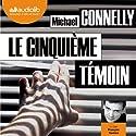 Le Cinquième Témoin (Harry Bosch 17) | Livre audio Auteur(s) : Michael Connelly Narrateur(s) : François Tavares
