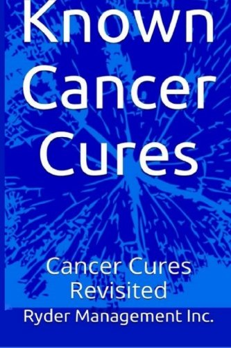 Known-Cancer-Cures-Cancer-Cures-Revisited