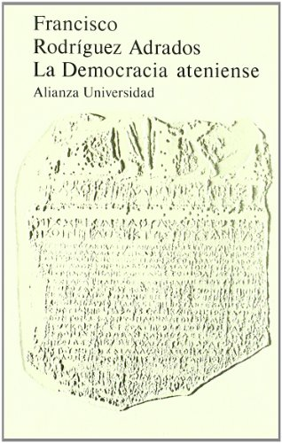 La democracia ateniense/Athenian Democracy (Alianza universidad ; v. 107) (Spanish Edition)
