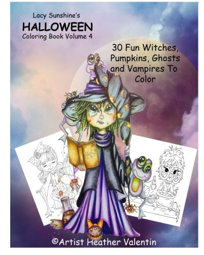 Lacy Sunshine's Halloween Coloring Book Volume 4: Whimsical Witches, Ghosts, Pumpkins and Vampires (Lacy Sunshine's Coloring -