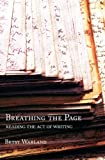 img - for Breathing the Page: Reading the Act of Writing by Betsy Warland (2010-06-01) book / textbook / text book