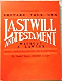 img - for Prepare your own last will and testament--without a lawyer (Legal self-help series) book / textbook / text book