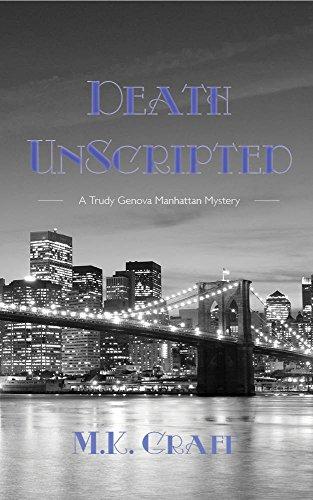 Soap Manhattan (DEATH UNSCRIPTED: A Trudy Genova Manhattan Mystery (Trudy Genova Manhattan Mysteries Book 1))