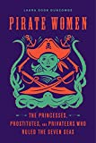 Pirate Women: The Princesses, Prostitutes, and