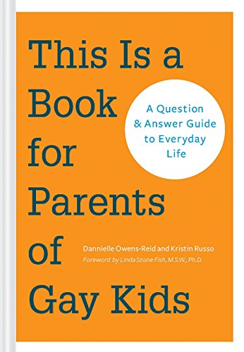 This is a Book for Parents of Gay Kids: A Question-and-Answer Guide to Everyday Life by Dannielle Owens-Reid (1-Oct-2014) Paperback